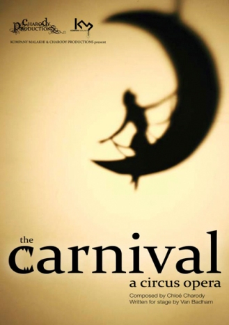 'The Carnival' a circus opera by Chloé Charody | London's West End 2011